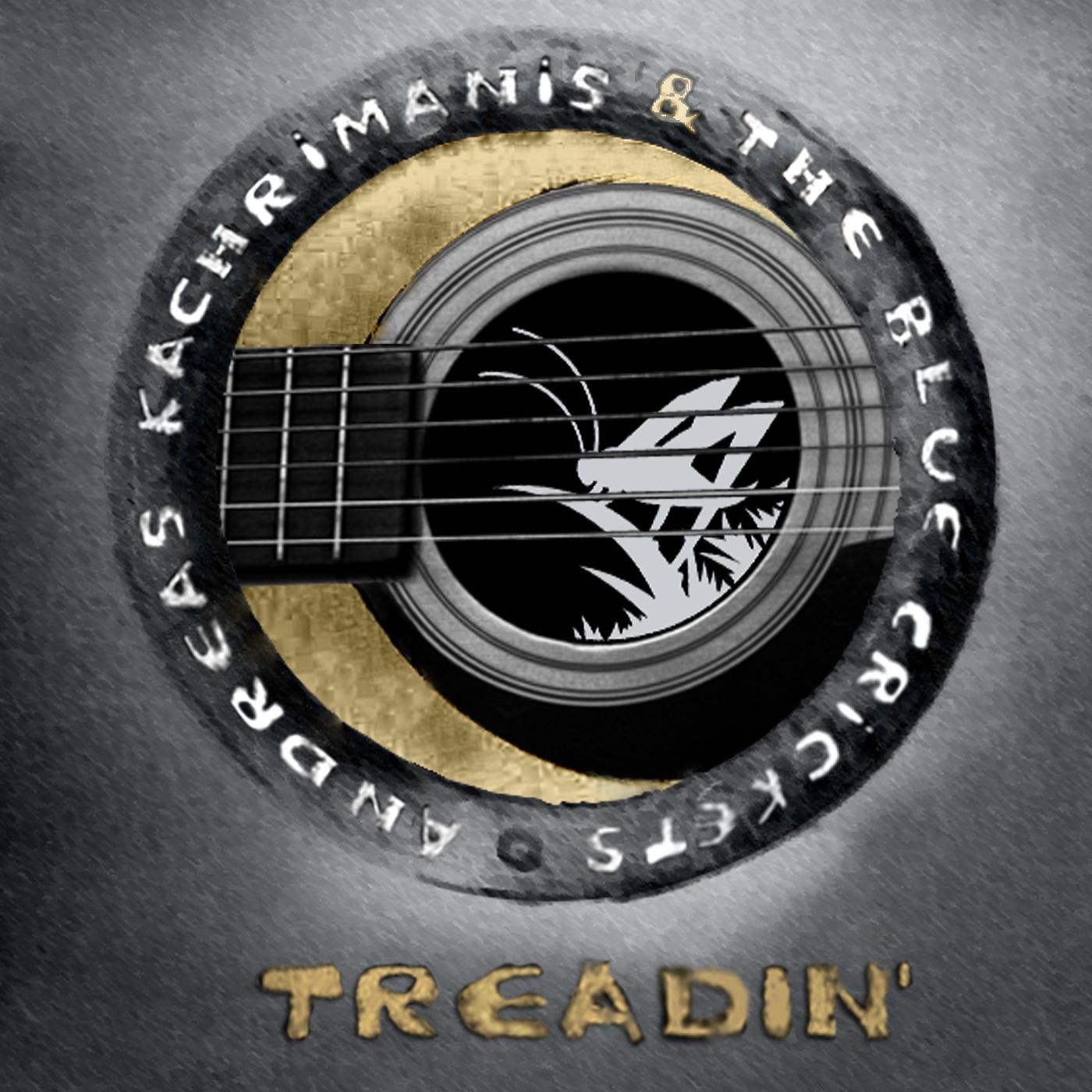 """Το νέο άλμπουμ του Ανδρέα Καχριμάνη και των The Blue Crickets, """"Treadin'"""""""